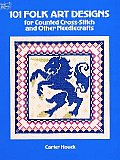101 Folk Art Designs For Counted Cross Stitch & Other Needlecrafts