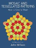 Mosaic & Tessellated Patterns How to Create Them with 32 Plates to Color