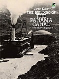 The Building of the Panama Canal...