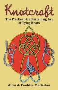 Knotcraft: The Practical and Entertaining Art of Knot Tying