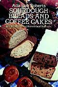 Sourdough Breads & Coffee Cakes 104 Recipes