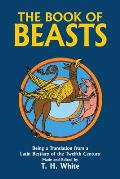 The Book of Beasts: Being a Translation from a Latin Bestiary of the Twelfth Century