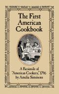 "The First American Cookbook: A Facsimile of ""American Cookery,"" 1796 Cover"