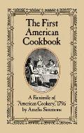First American Cookbook A Facsimile of American Cookery 1796