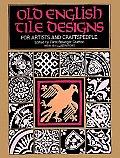 Old English Tile Designs for Artists & Craftspeople