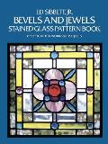 Bevels and Jewels Stained Glass Pattern Book: 83 Designs for Workable Projects Cover
