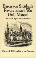 Baron von Steubens Revolutionary War Drill Manual