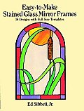 Easy To Make Stained Glass Mirror Frames 16 Designs with Full Size Templates