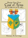 Design Your Own Coat of Arms An Introduction to Heraldry