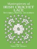 Masterpieces of Irish Crochet Lace: Techniques, Patterns, Instructions (Dover Needlework)