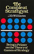 Compleat Strategyst Being a Primer on the Theory of Games of Strategy