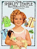 Classic Shirley Temple-Paperdolls #181: Classic Shirley Temple Paper Dolls in Full Color