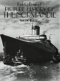 Picture History of the Normandie With 190 Illustrations