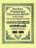 Borders Frames & Decorative Motifs from the 1862 Derriey Typographic Catalog
