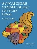 Suncatchers Stained Glass Pattern Book: 119 Designs (Dover Pictorial Archives)