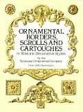 Ornamental Borders Scrolls & Cartouches in Historic Decorative Styles