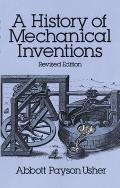 History of Mechanical Inventions Rev Edition