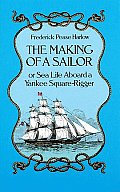 Dover Pictorial Archives #17: The Making of a Sailor / Or Sea Life Aboard a Yankee Square-Rigger
