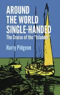 Around the World Single-Handed: The Cruise of the -Islander-