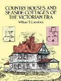Country Houses & Seaside Cottages of the Victorian Era