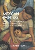 Mexican Painters Rivera Orozco Siquerios & Other Artists of the Social Realist School