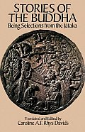Stories of the Buddha: Being Selections from the Jataka
