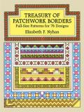 Treasury of Patchwork Borders Full Size Patterns for 60 Designs