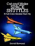 Cut and Make Space Shuttles: 8 Full-Color Models That Fly (Models & Toys)