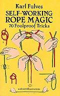 Self Working Rope Magic 70 Foolproof Tricks