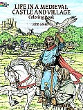 Life in a Medieval Castle & Village Coloring Book
