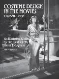 Costume Design in the Movies An Illustrated Guide to the Work of 157 Great Designers