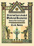 Victorian Sourcebook of Medieval Decoration With 166 Full Color Designs