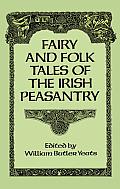 Fairy & Folk Tales Of The Irish Peasantry