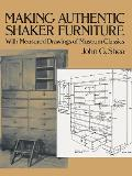 Making Authentic Shaker Furniture: With Measured Drawings of Museum Classics (Furniture Making)
