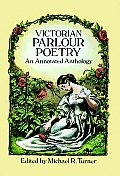 Victorian Parlour Poetry An Annotated Anthology