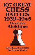 107 Great Chess Battles, 1939-1945: Madrigali Guerrieri Et Amorosi