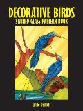 Decorative Birds Stained Glass Pattern Book (Dover Pictorial Archives) Cover