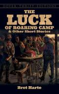 The Luck of Roaring Camp and Other Short Stories (Dover Thrift Editions)