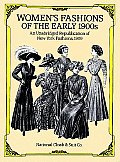 Womens Fashions of the Early 1900s An Unabridged Republication of New York Fashions 1909