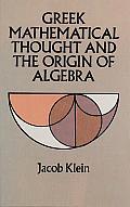 Greek Mathematical Thought & the Origin of Algebra