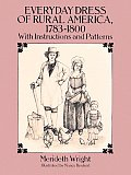 Everyday Dress of Rural America, 1783-1800: With Instructions and Patterns (Dover Books on Costume)