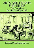 Arts & Crafts Furniture The Complete Brooks Catalog of 1912