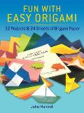Fun with Easy Origami: 32 Projects and 24 Sheets of Origami Paper (Origami)