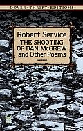 Shooting of Dan Mcgrew & Other Poems
