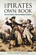 Pirates Own Book Authentic Narratives of the Most Celebrated Sea Robbers