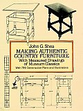 Making Authentic Country Furniture: With Measured Drawings of Museum Classics (Dover Woodworking) Cover