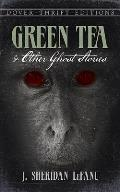 Green Tea and Other Ghost Stories (Dover Thrift Editions)