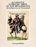 """Authentic Everyday Dress of the Renaissance: All 154 Plates from the """"Trachtenbuch"""""""