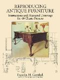 Making Antique Furniture Reproductions Instructions & Measured Drawings for 40 Classic Projects