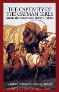 Captivity of the Oatman Girls Among the Apache and Mohave Indians (94 Edition)